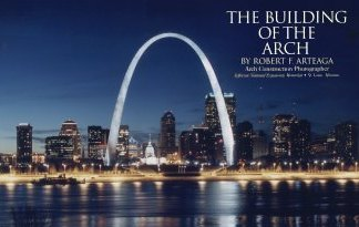 Building of the St. Louis Arch